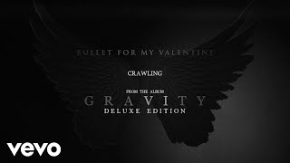 Bullet For My Valentine - Crawling (Official Audio)