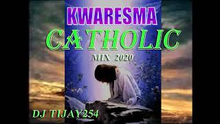 KWARESMA CATHOLIC MIX 2020 DJ TIJAY254