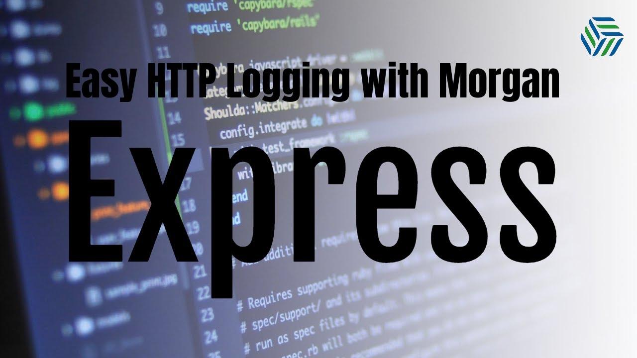 Easy HTTP Logging with Morgan Express.js Middleware | Bonus: Custom Tokens