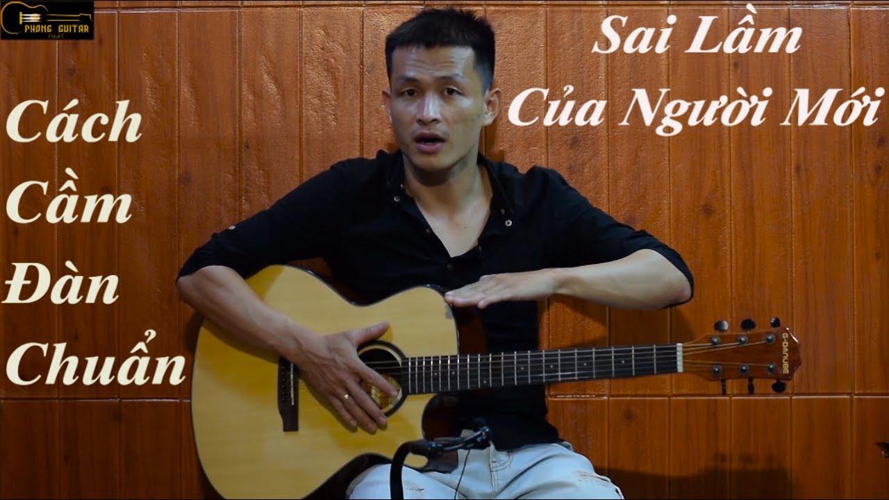 [Guitar Vỡ Lòng #1]CÁCH CẦM ĐÀN CHUẨN,TƯ THẾ NGỒI ĐÚNG CHO NGƯỜI MỚI BẮT ĐẦU GUITAR Phong Guitar Bmt