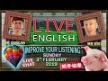 LIVE ENGLISH with MISTERDUNCAN / SUNDAY 3rd FEBRUARY 2019 / IMPROVE YOUR LISTENING