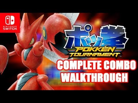 Pokken Tournament DX - (Scizor) Complete Combo Walkthrough ...