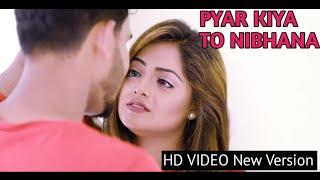 Pyar Kiya To Nibhana || New Letest Version 2019 Full Song || Major Saab