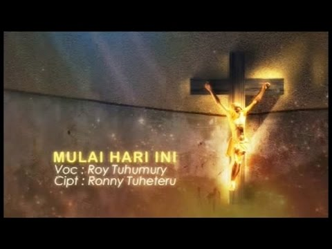 Roy Tuhumury - Mulai Hari Ini