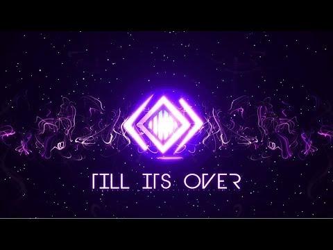 Tristam - Till It's Over (INFINITE Remix)