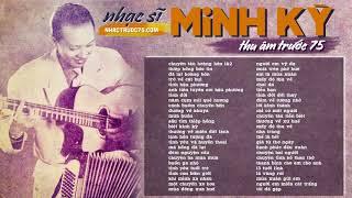 Nhạc sĩ Minh Kỳ - Những bài nhạc vàng hay nhất (Thu âm trước 1975)