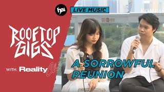 (Live) Reality Club - A Sorrowful Reunion (Live Acoustic) + Interview | Rooftop Gigs by HAI