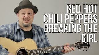 How To Play Red Hot Chili Peppers - Breaking The Girl