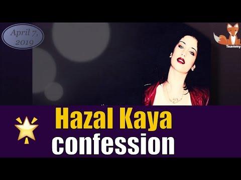 Unexpected confession of Hazal Kaya