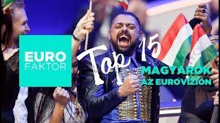 TOP 15: Magyarok az Eurovízión RANGSOROLVA