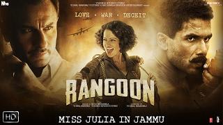 Miss Julia in Jammu   Rangoon   Shahid Kapoor   Kangana Ranaut   Saif Ali Khan