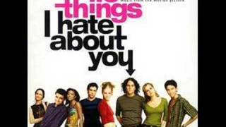10 Things I Hate About You I Want You To Want Me