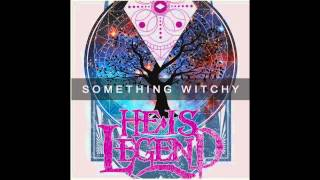 "He Is Legend ""Something Witchy"" Lyrcis Mp3"