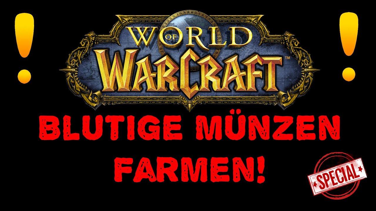 Blutige Münzen Farmen Leicht Gemacht World Of Warcraftgermanhd