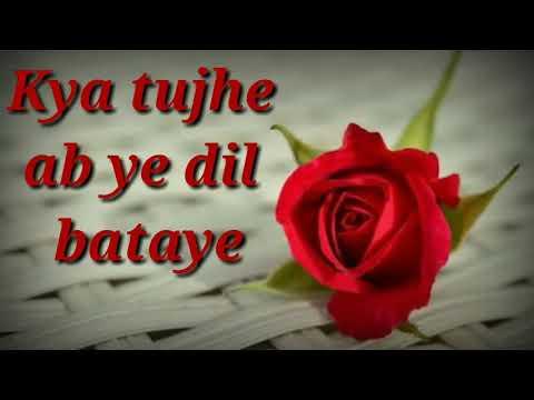 Kya Tujhe Ab Yeh Dil Btaye Superb Whatsap Status ♥️♥️♥️♥️
