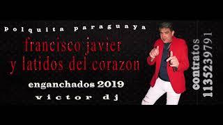 polca paraguaya francisco javier y latidos del corazon
