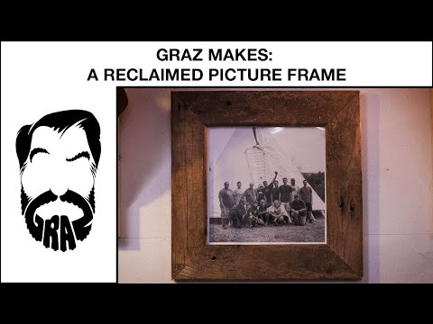 Graz Makes: A Reclaimed Picture Frame Out Of Old Wood From The Trash!
