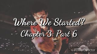 Where We Started? Chapter 3: Part 6 - Shawn Mendes Imagine
