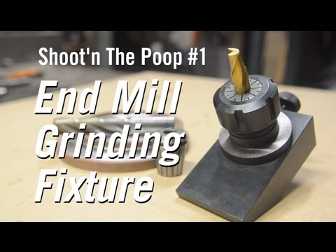 Shoot'n The Poop #1 - End Mill Grinding Fixture
