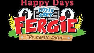 Happy Days | The Early Days | Gratass | Little Grey Fergie