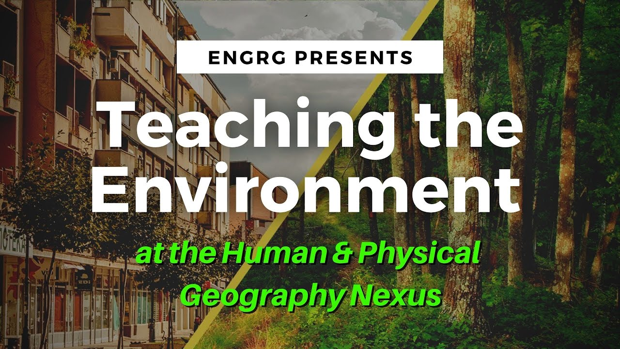Teaching the Environment at the Human and Physical Geography Nexus
