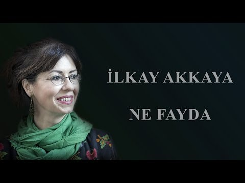 Ilkay Akkaya - Ne Fayda