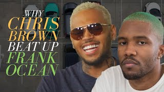 Why Chris Brown Beat Up Frank Ocean