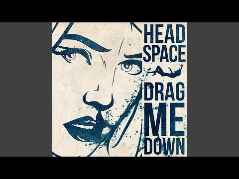 "Headspace - New Song ""Drag Me Down"""
