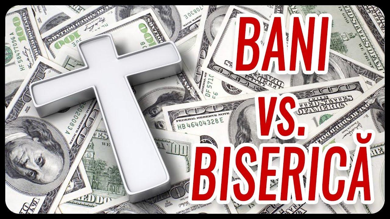 Bani vs.  Biserică