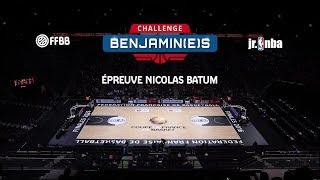 Challenge Benjamin(e)s - Épreuve Nicolas Batum