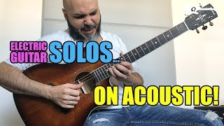 Electric Guitar SOLOS... On Acoustic!