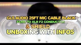 GLS Audio 25ft Mic Cable Black XLRM To XLRF2 Conductor&Shield Unboxing