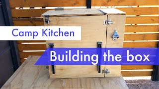 Simple, Compact Camp Kitchen: BuiĮding the Box