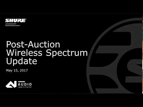 Shure Webinar: Post-Auction Wireless Spectrum Update
