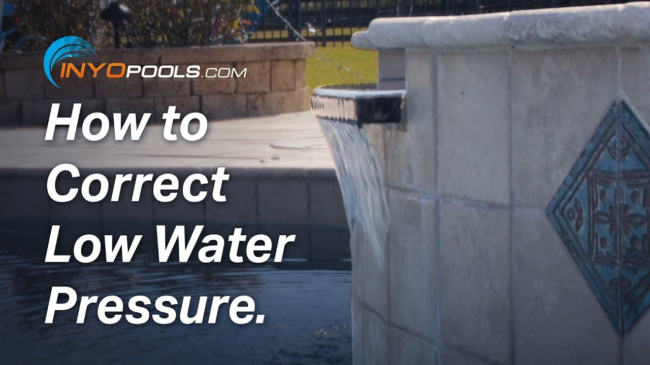 How To Correct Low Water Pressure Youtube Pentair Pool Spa Wiring Diagram Inyo Pools