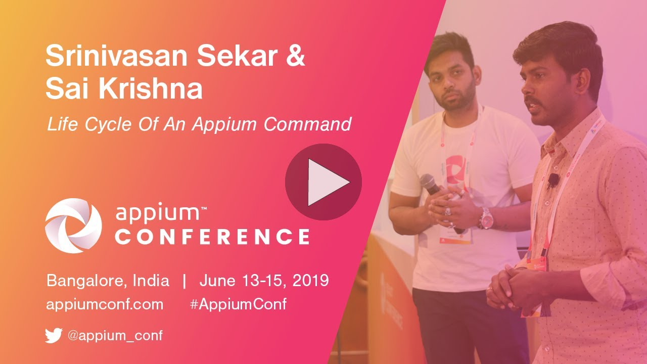 Appium Conf 2019 - Life Cycle of an Appium command