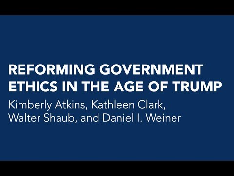 Reforming Government Ethics in the Age of Trump
