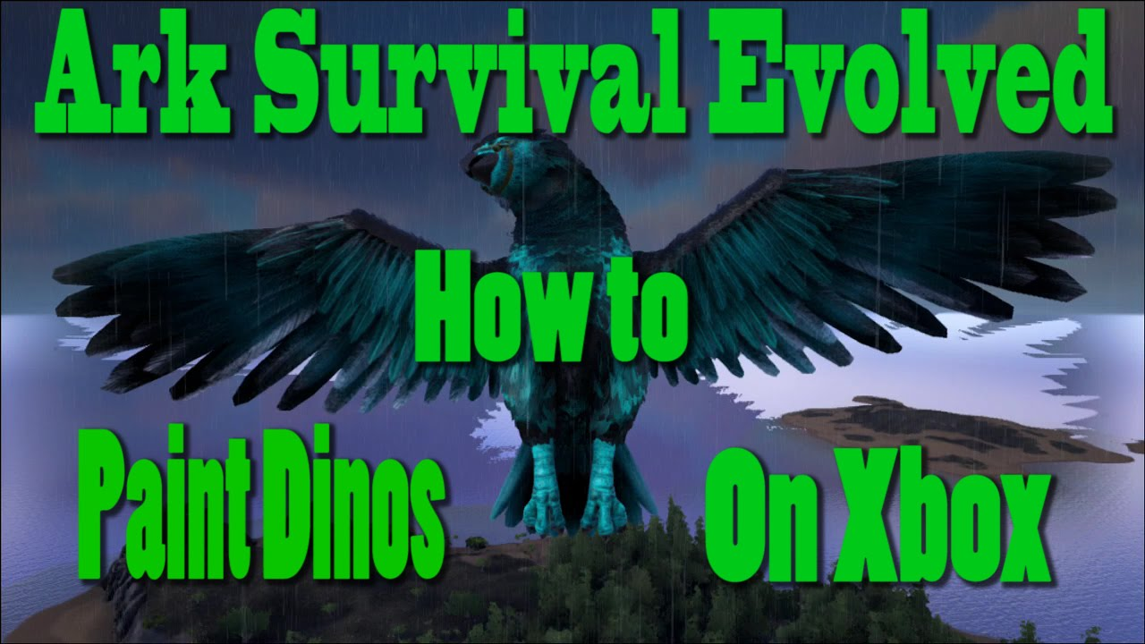 ark survival evolved how to paint dinos on xboxps4 youtube