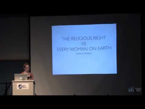 Rebecca Watson: The Religious Right vs. Every Woman on Earth | CFI Leadership Conference 2011