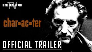 Character   Official Trailer   Now Streaming on Indie Film Hustle TV