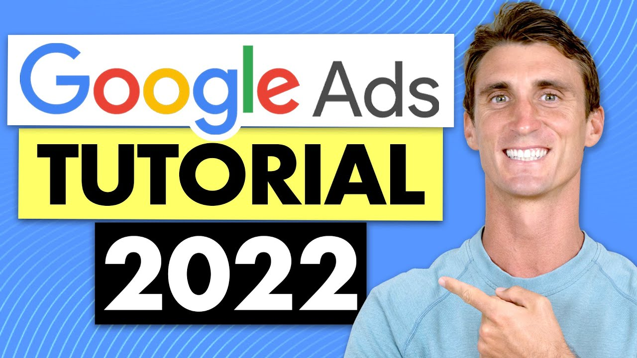 Google Adwords Tutorial 2020 with Step by Step Walkthrough