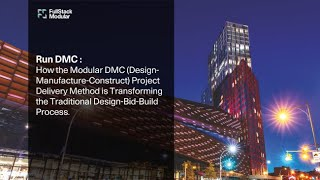 RUN DMC Design-Manufacture-Construct Delivery Method is Transforming Traditional Design-Bid-Build