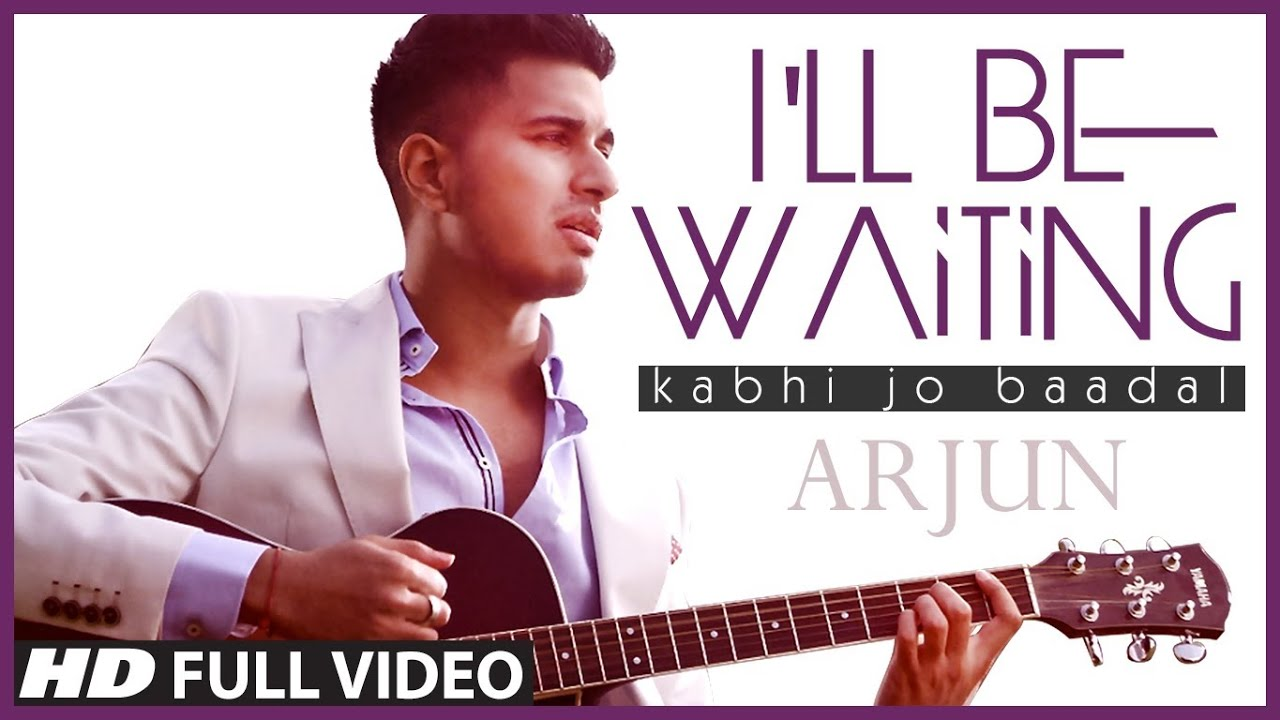 I'll Be Waiting (Kabhi Jo Baadal) Arjun Feat.Arijit Singh | Full Video Song (HD) #1