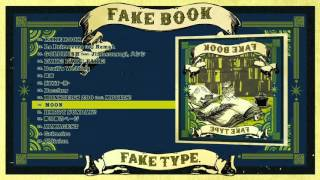FAKE TYPE. 2ndフルアルバム「 FAKE BOOK 」2015.12.9 RELEASE ニセ者に...