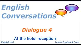English Conversations: Dialogue  4 At the hotel reception