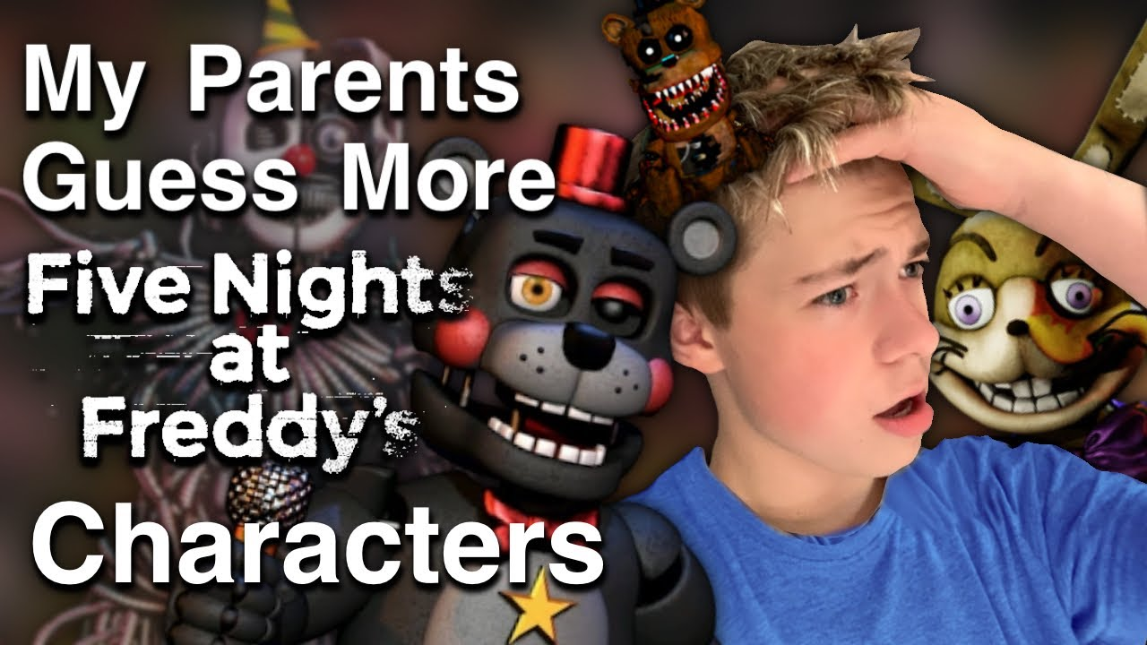 My Parents Guess MORE Five Nights at Freddy's Characters