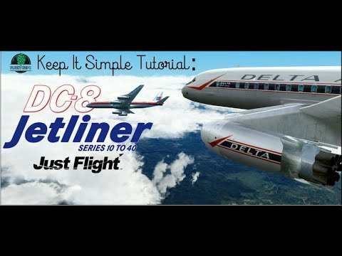 FSX P3D - Keep it Simple Tutorial: Just Flight DC-8