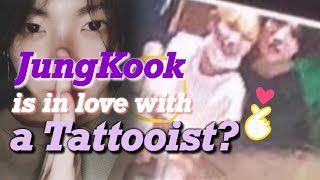 BTS JungKook in love with a Tattooist?!