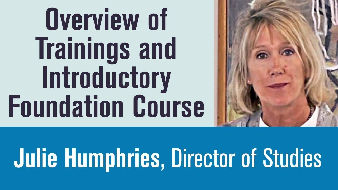 Julie Humphries Overview of Trainings and Introductory Foundation Course