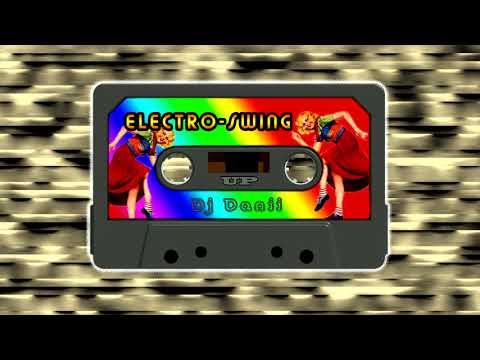 Electro-Swing Up House Mix - Dj Danii - Electro-Swing & Tech-House